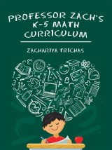 Professor Zach's K-5 Math Curriculum