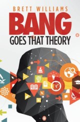 Bang Goes That Theory