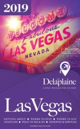 Las Vegas - The Delaplaine 2019 Long Weekend Guide