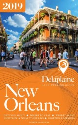 NEW ORLEANS - The Delaplaine 2019 Long Weekend Guide