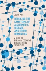 Reducing the Symptoms of Alzheimer's Disease and Other Dementias