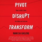 Pivot, Disrupt, Transform