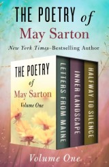The Poetry of May Sarton Volume One