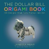 The Dollar Bill Origami Book