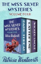The Miss Silver Mysteries Volume Four