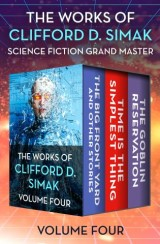 The Works of Clifford D. Simak Volume Four