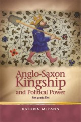 Anglo-Saxon Kingship and Political Power