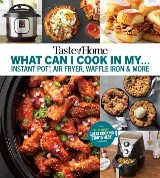 Taste of Home What Can I Cook in my Instant Pot, Air Fryer, Waffle Iron...?