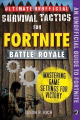 Ultimate Unofficial Survival Tactics for Fortnite Battle Royale: Mastering Game Settings for Victory