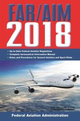 FAR/AIM 2018: Up-to-Date FAA Regulations / Aeronautical Information Manual