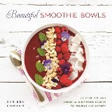 Beautiful Smoothie Bowls