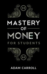 Mastery of Money for Students