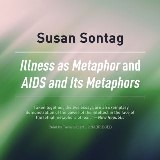 Illness as Metaphor and AIDS and Its Metaphors