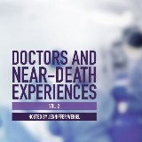 Doctors and Near-Death Experiences, Vol. 2