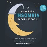 The 4-Week Insomnia Workbook