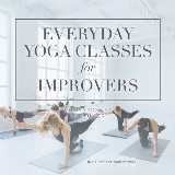 Everyday Yoga Classes for Improvers