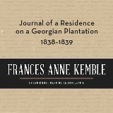 Journal of a Residence on a Georgian Plantation, 1838–1839
