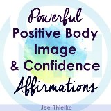 Powerful Positive Body Image & Confidence Affirmations