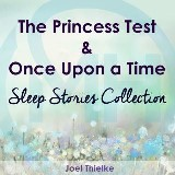 The Princess Test & Once Upon a Time - Sleep Stories Collection