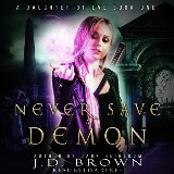 Never Save a Demon (A Daughter of Eve Book One)