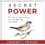 Secret Power - The Secret of Success in Christian Life and Work
