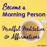 Become a Morning Person - Mindful Meditation & Affirmations