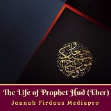 The Life of Prophet Hud (Eber)