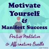 Motivate Yourself & Manifest Success - Positive Meditation & Affirmations Bundle