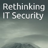 Rethinking IT Security