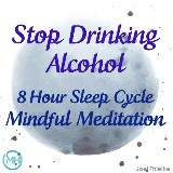 8 Hour Sleep Cycle Mindful Meditation - Stop Drinking Alcohol