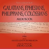 Galatians, Ephesians, Philippians, Colossians Audiobook: From The Revised Geneva Translation