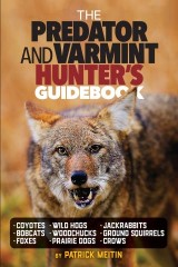 The Predator and Varmint Hunter's Guidebook