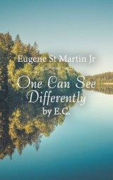 One Can See Differently by E. C.