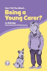 Can I Tell You About Being a Young Carer?