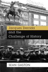 Jacques Derrida and the Challenge of History