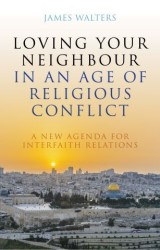 Loving Your Neighbour in an Age of Religious Conflict