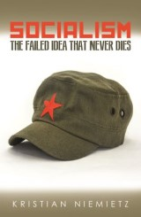 Socialism: The Failed Idea That Never Dies