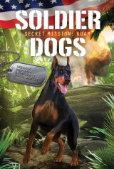 Soldier Dogs #3: Secret Mission: Guam