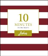 10 Minutes in the Word: John