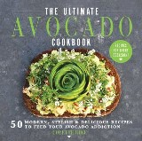 The Ultimate Avocado Cookbook