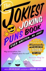 The Jokiest Joking Puns Book Ever Written . . . No Joke!
