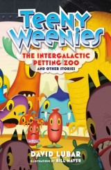 Teeny Weenies: The Intergalactic Petting Zoo