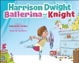 Harrison Dwight, Ballerina and Knight