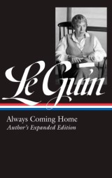 Ursula K. Le Guin: Always Coming Home (LOA #315)