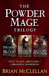 The Powder Mage Trilogy