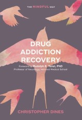 Drug Addiction Recovery: The Mindful Way