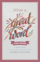 What a Great Word for Moms
