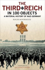 The Third Reich in 100 Objects