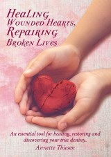 Healing Wounded Hearts Repairing Broken Lives