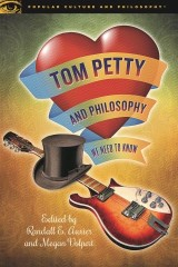 Tom Petty and Philosophy